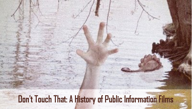 Don't Touch That - A History of Public Information Films