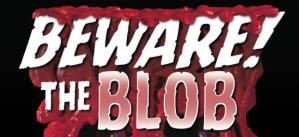 beware-the-blob