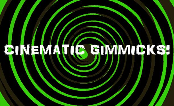 Top Ten Cinematic Gimmicks