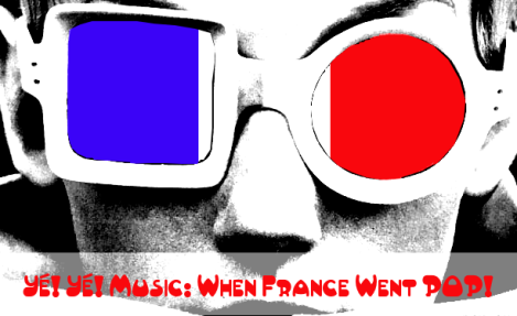 Ye Ye Music When France Went Pop