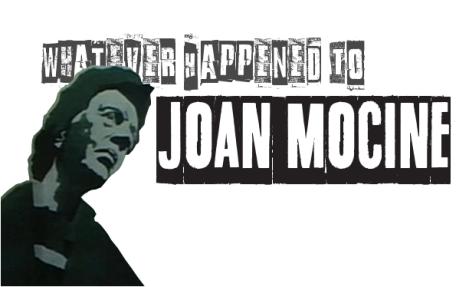 Whatever Happened to Joan Mocine?