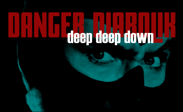 Danger Diabolik: Deep, Deep Down